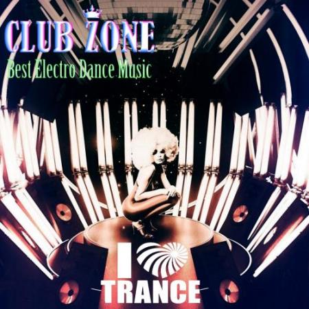 I'm Love Trance (Compiled And Mixed By Club Zone) (2018)