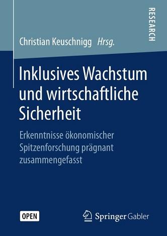 Christian Keuschnigg - Inklusives Wachstum und wirtschaftliche Sicherheit