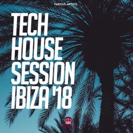 Tech House Session Ibiza '18 (2018)