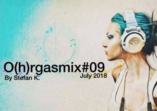O(h)rgasmix #09 (Mixed By Stefan K) (2018)