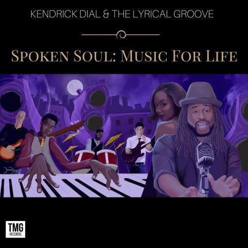 Kendrick Dial - Spoken Soul Music For Life (2018)