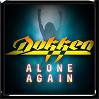 Dokken - Alone Again 2018