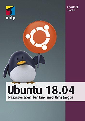 Christoph Troche - Ubuntu 18.04- Praxiswissen für Ein- und Umsteiger