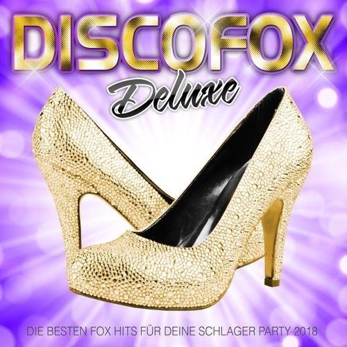 Discofox Deluxe - Die besten Fox Hits fur deine Sc ...