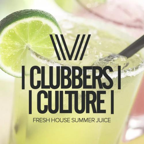 Clubbers Culture: Fresh House Summer Juice (2018)