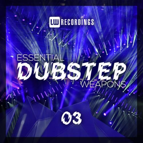 Essential Dubstep Weapons, Vol. 03 (2018)