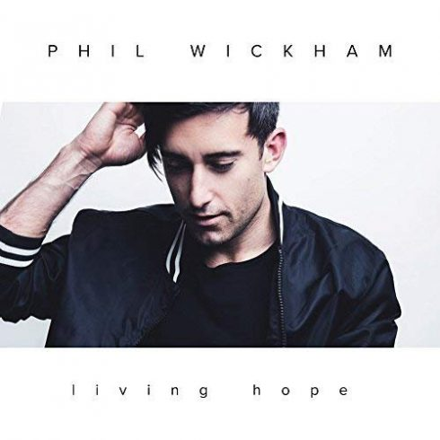 download Phil.Wickham.–.Living.Hope.(2018)