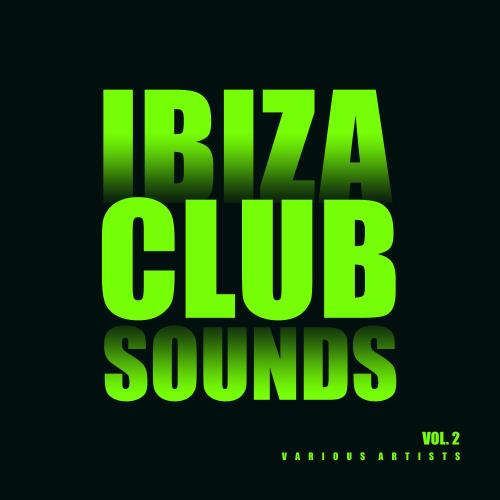 Ibiza Club Sounds, Vol. 2 (2018)