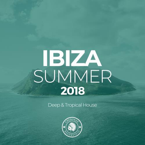 Ibiza Summer 2018 (Deep & Tropical House) (2018)