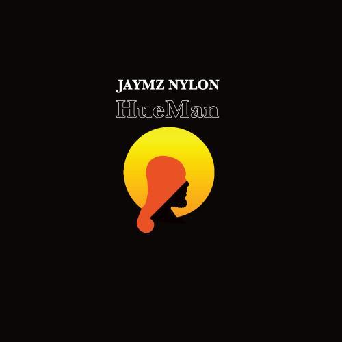 Jaymz Nylon - HueMan (2018)