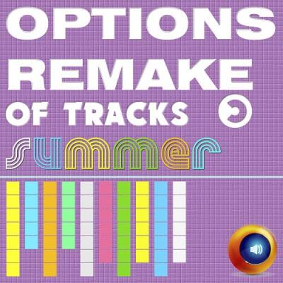 Options Remake Of Tracks Summer 2018 -A- (2018)