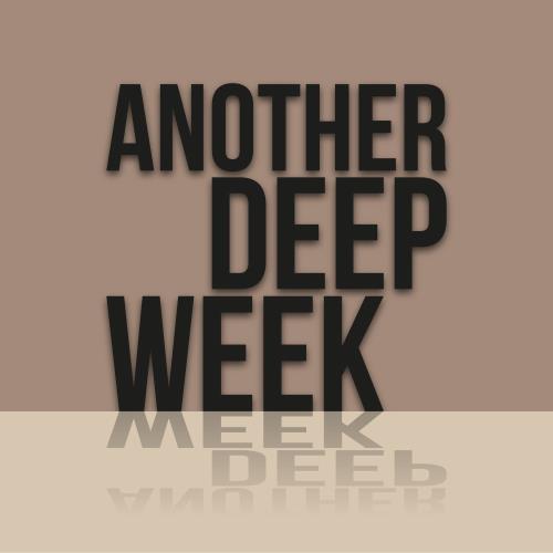 Another Deep Week (2018)