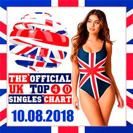 The Official UK Top 40 Singles Chart 10.08.2018 (2018)