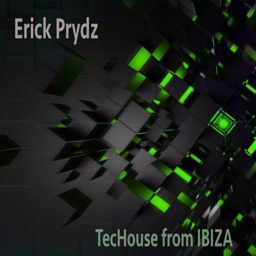 Erick Prydz - Techouse from Ibiza ( 2018)