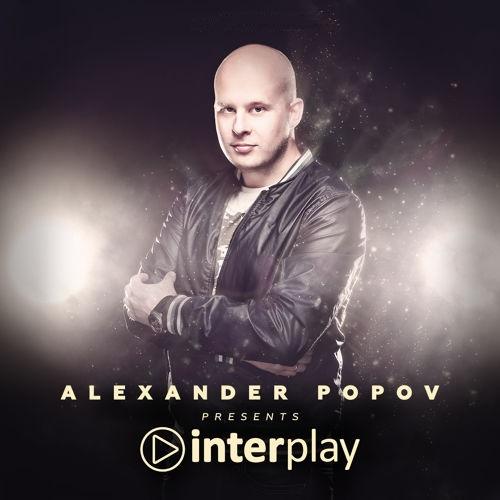 Alexander Popov - Interplay Radioshow 204 (2018-08-12)