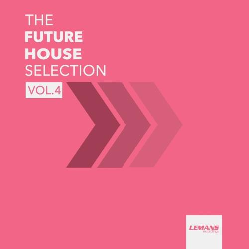 The Future House Selection, Vol. 4 (2018)