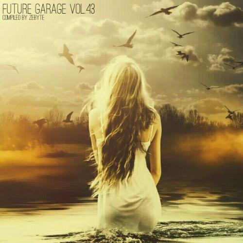 Future Garage Vol. 43 (Compiled by ZeByte) (2018)