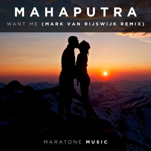 Mahaputra - Want Me (Mark van Rijswijk Remix) (201