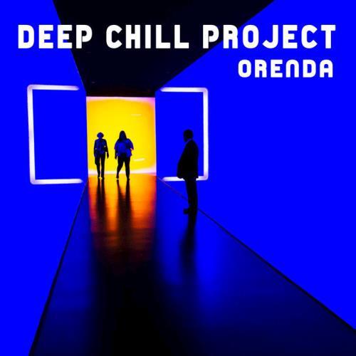 Deep Chill Project - Orenda (2018)