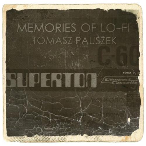 Tomasz Pauszek - Memories of Lo-Fi (2018)