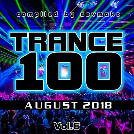Trance 100 August 2018 Vol.6 (2018)