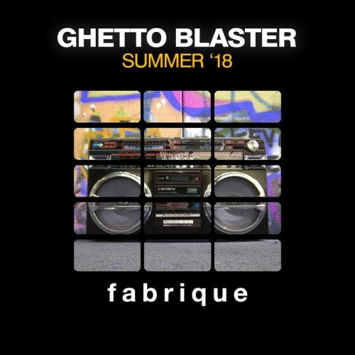 Ghetto Blaster (Summer 18) (2018)
