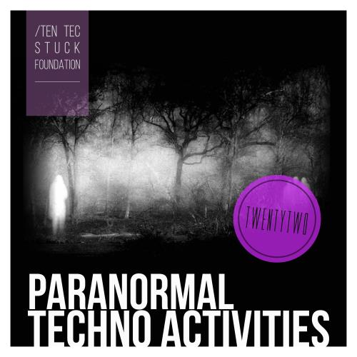 Paranormal Techno Activities - TWENTYTWO (2018)