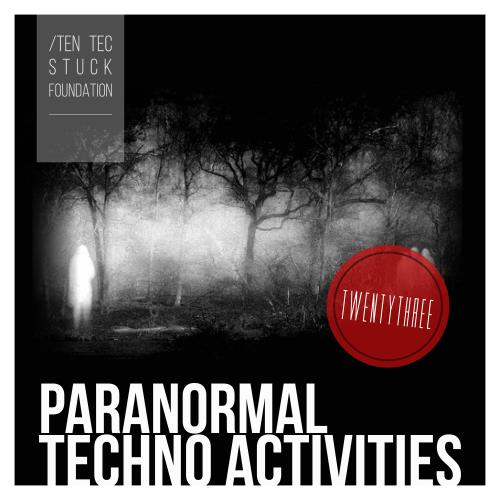 Paranormal Techno Activities - TWENTYTHREE (2018)