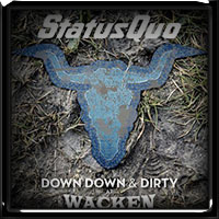 Status Quo ?- Down Down & Dirty At Wacken (2018)