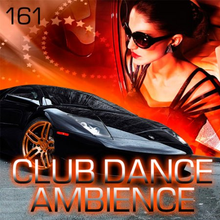 Club Dance Ambience Vol.161 (2018)
