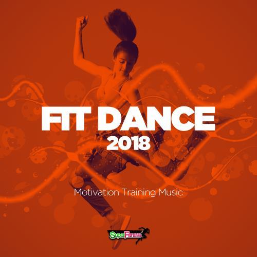 Fit Dance 2018: Motivation Training Music (2018)