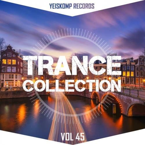 Trance Collection by Yeiskomp Records, Vol. 45 (20 ...