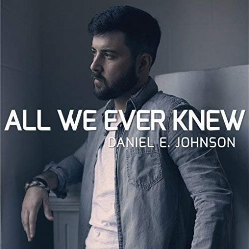 Daniel E. Johson – All We Ever Knew (Ep) (2018)