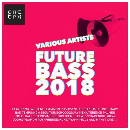 DNCTRX - Future Bass 2018 (2018)