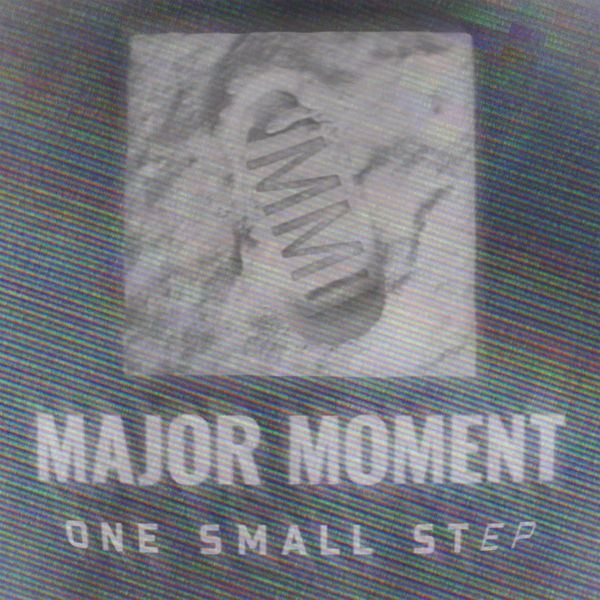 Major Moment - One Small Step [Ep] (2018)