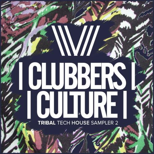 Clubbers Culture: Tribal Tech House Sampler 2 (2018)