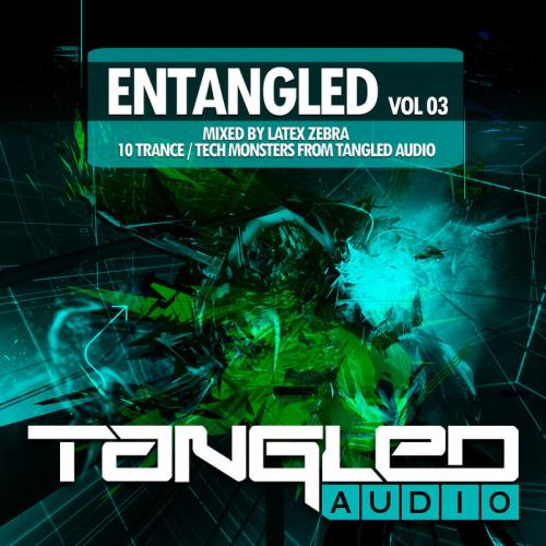 EnTangled, Vol. 03: Mixed By Latex Zebra (2018)