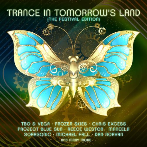 Trance In Tomorrow\`s Land: The Festival Edition (