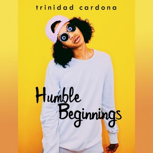 Trinidad Cardona – Humble Beginnings (2018)