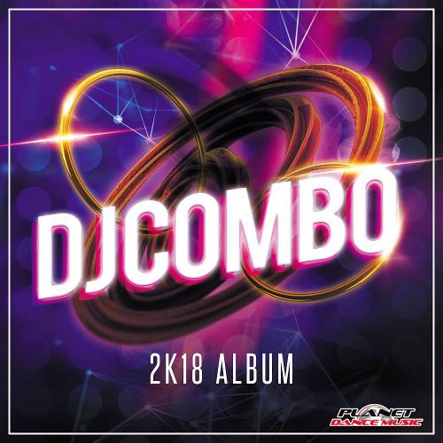 DJ Combo - 2K18 Album (2018)