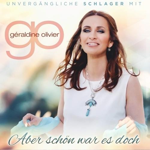 Géraldine Olivier - Aber Schön War Es Doch - Unvergängliche Schlager (2018)