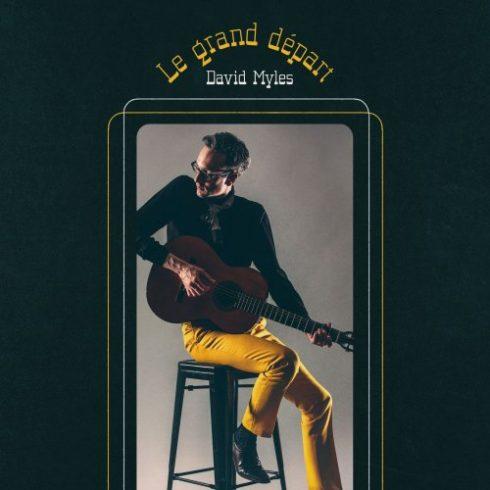 David Myles – Le grand départ (2018)