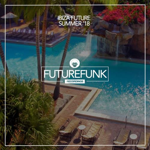 Futurefunk Recordings - Ibiza Future Summer '18 ( ...