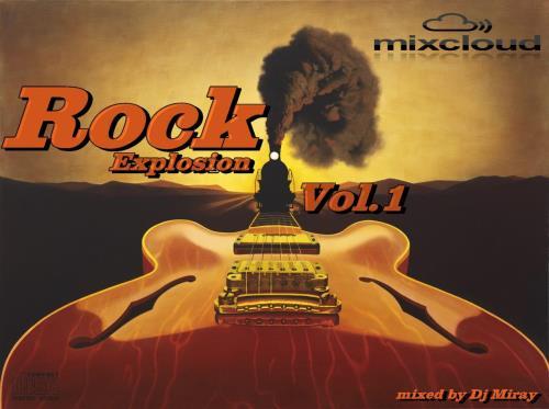Rock Explosion Vol. 1 (Mixed By DJ Miray) (2018)