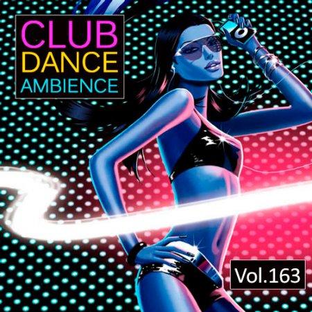 Club Dance Ambience Vol.163 (2018)
