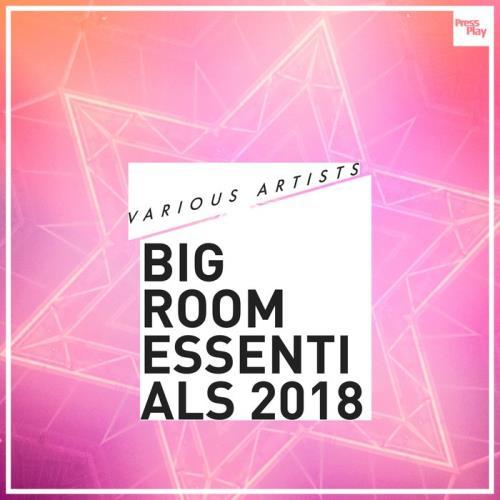 Big Room Essentials 2018 (2018)