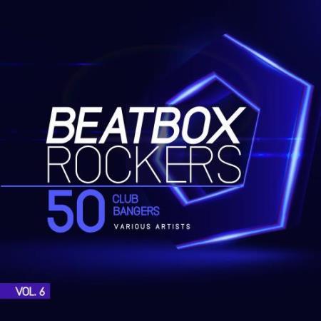 Beatbox Rockers, Vol. 6 (50 Club Bangers) (2018)