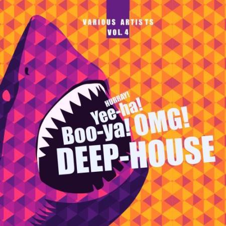 Hurray! Yee-ha! Boo-Ya! OMG! Deep-House Vol 4 (2018)