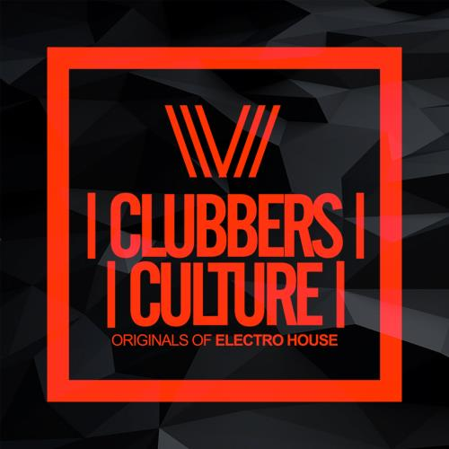 Clubbers Culture: Originals Of Electro House (2018 ...
