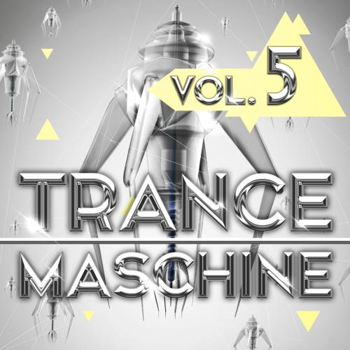 Trance Maschine, Vol. 5 (2017